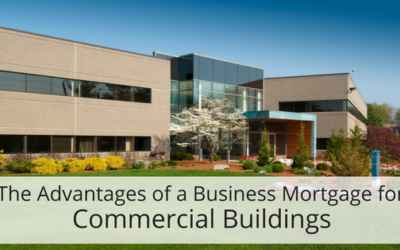 The Advantages of a Business Mortgage for Commercial Buildings