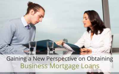 Gaining a New Perspective on Obtaining Business Mortgage Loans