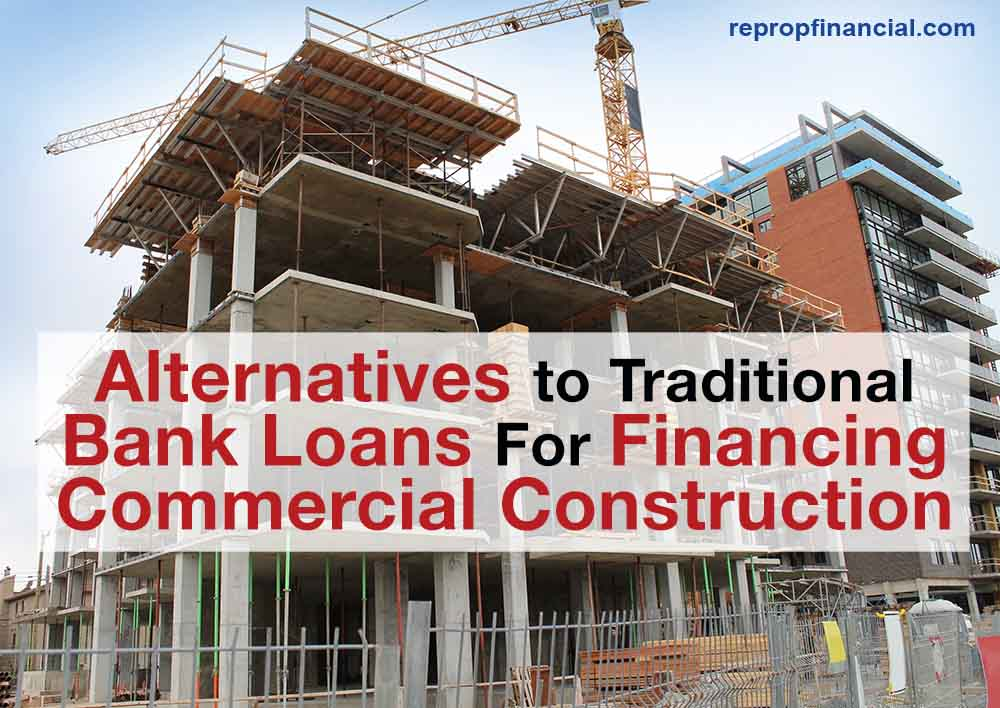 Alternatives to Traditional Bank Loans for Financing Commercial Construction Title Image