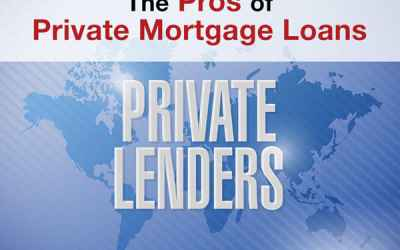 The Pros of Private Mortgage Loans