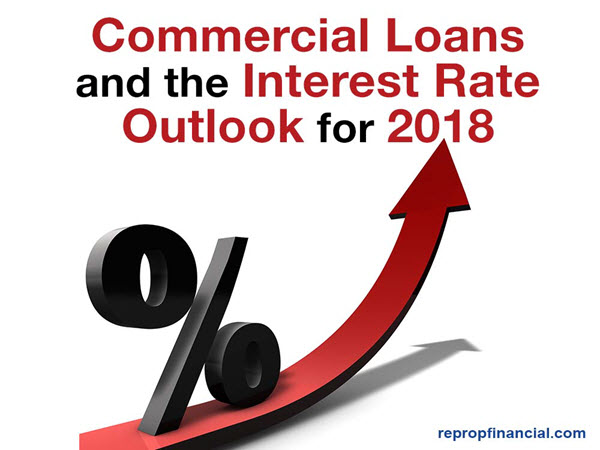 Commercial Loans and the Interest Rate Outlook for 2018
