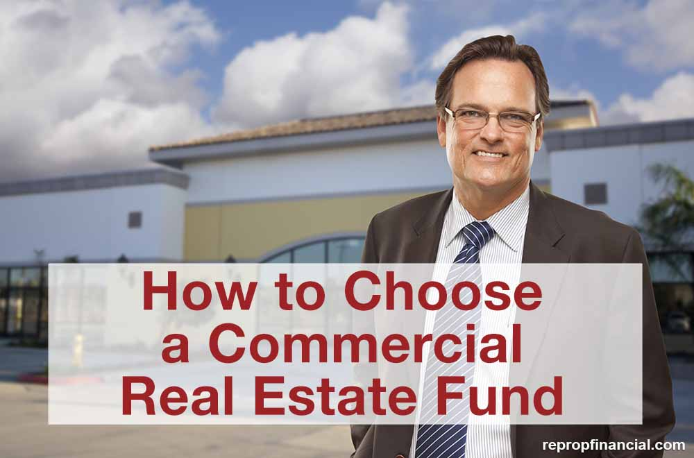 How to Choose a Commercial Real Estate Fund