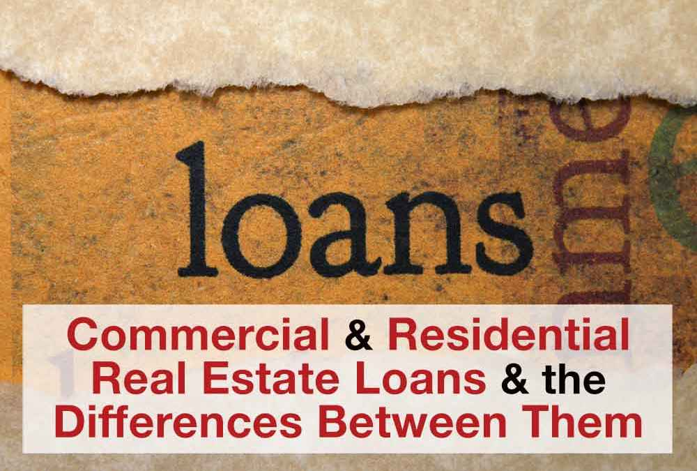 Residential and Commercial Real Estate Loans