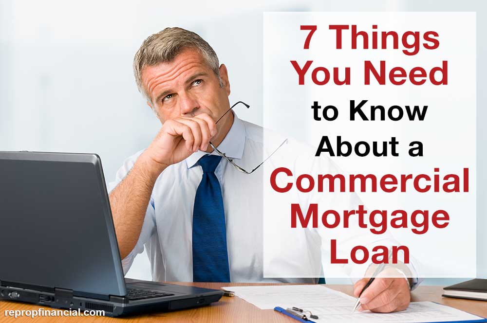 7 Things You Need to Know About a Commercial Mortgage Loan
