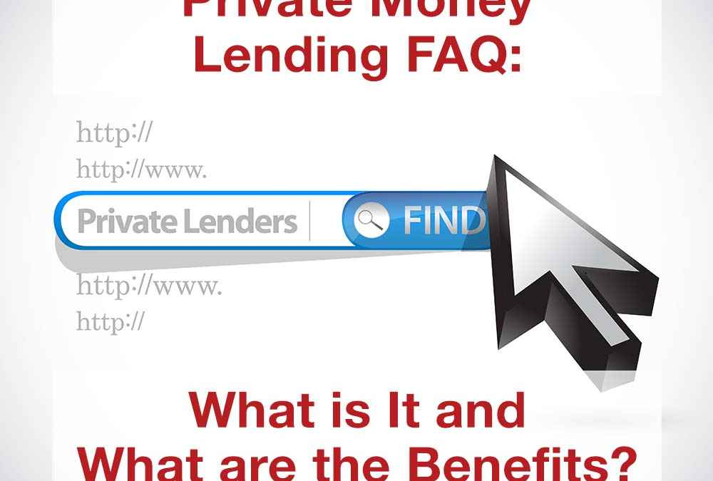 Private Money Lending FAQ: What Is It and What Are the Benefits?
