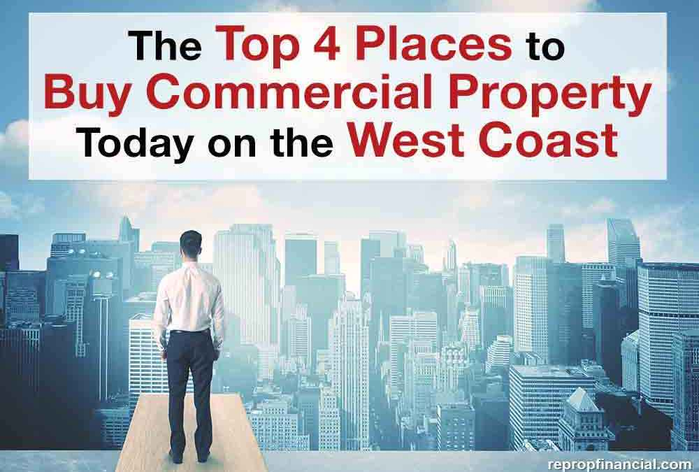 The Top 4 Places to Buy Commercial Property Today On the West Coast