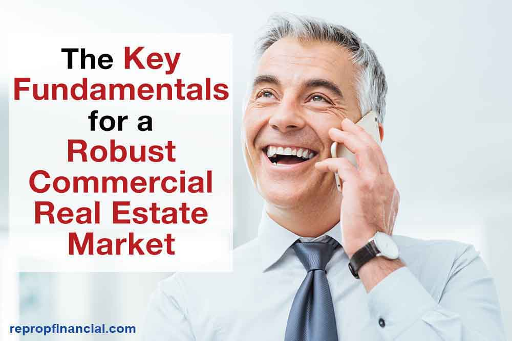 The Key Fundamentals for a Robust Commercial Real Estate Market