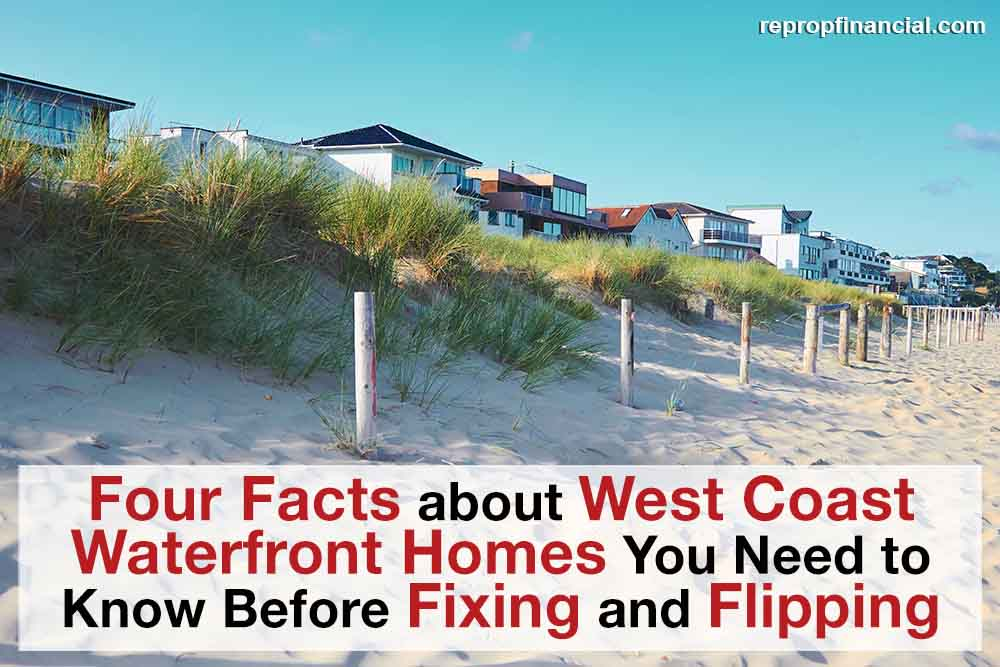 Four Facts About West Coast Waterfront Homes You Need to Know Before Fixing and Flipping