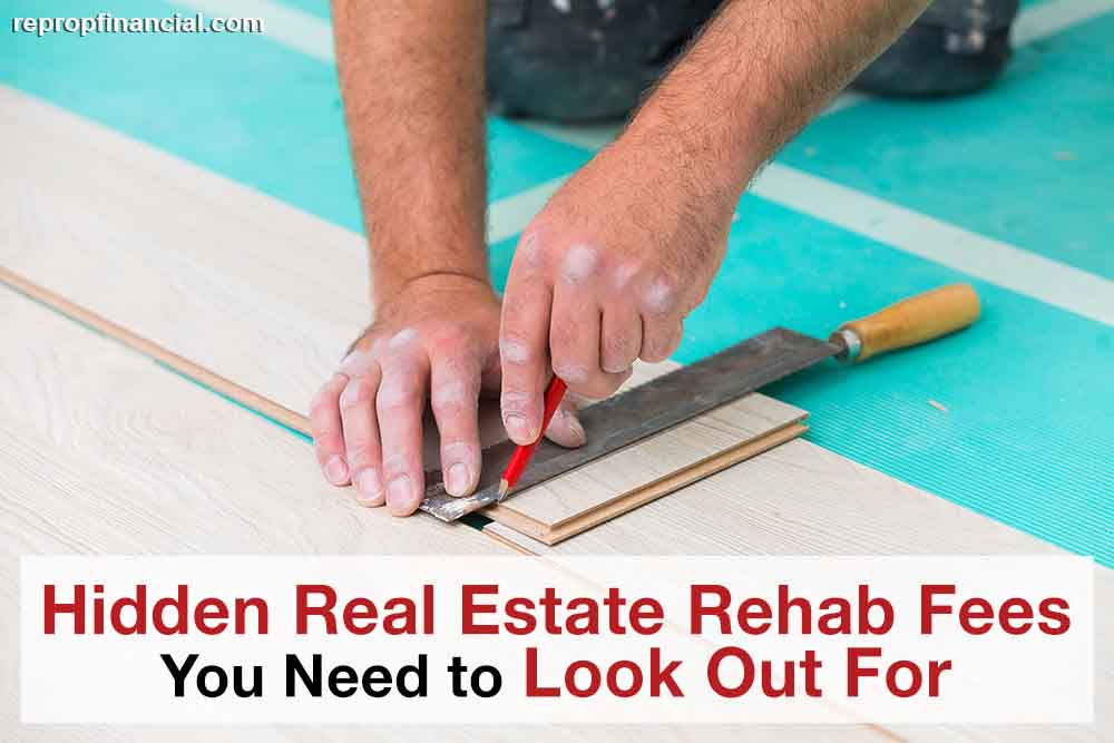 Hidden Real Estate Rehab Fees You Need to Look Out For
