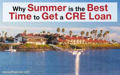 Why Summer Is the Best Time to Get a CRE Loan