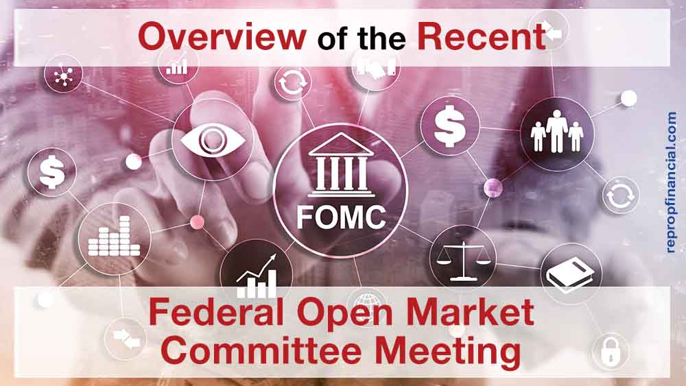 Overview of the Recent Federal Open Market Committee Meeting