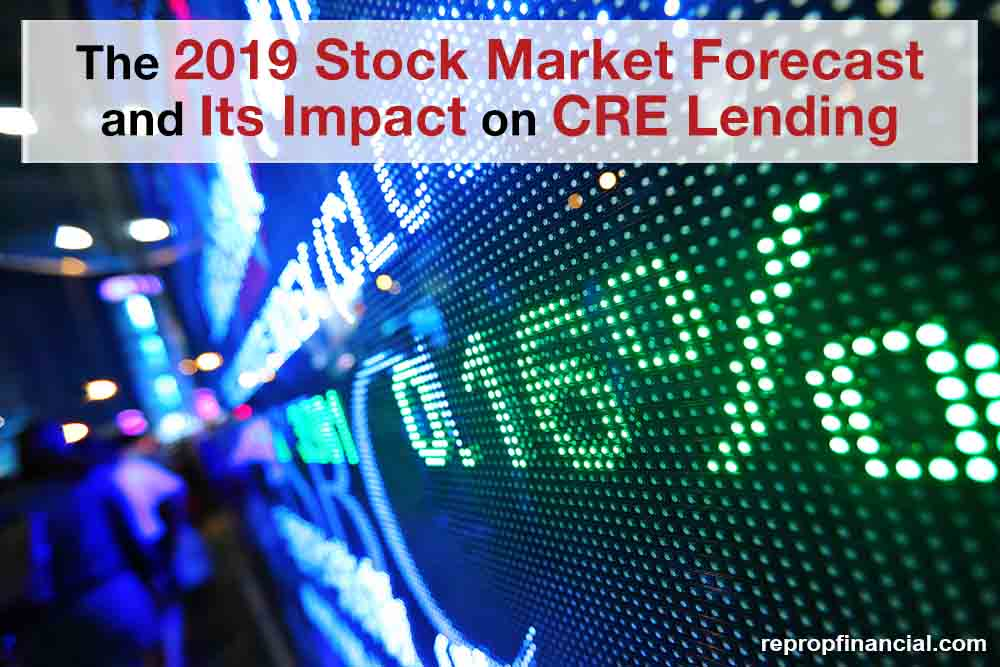 The 2019 Stock Market Forecast and Its Impact on CRE Lending