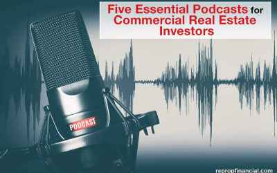Five Essential Podcasts for Commercial Real Estate Investors