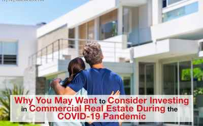 Why You May Want to Consider Investing in Commercial Real Estate During the COVID-19 Pandemic
