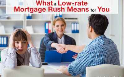What a Low-rate Mortgage Rush Means for You