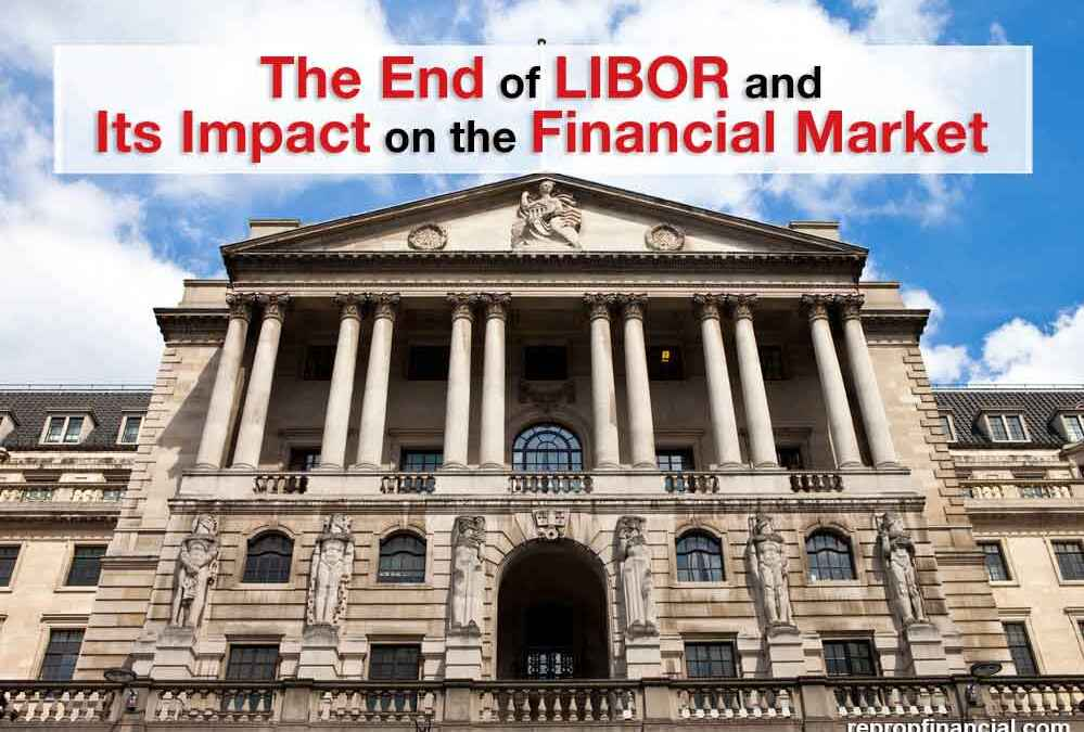 The End of LIBOR and Its Impact on the Financial Market
