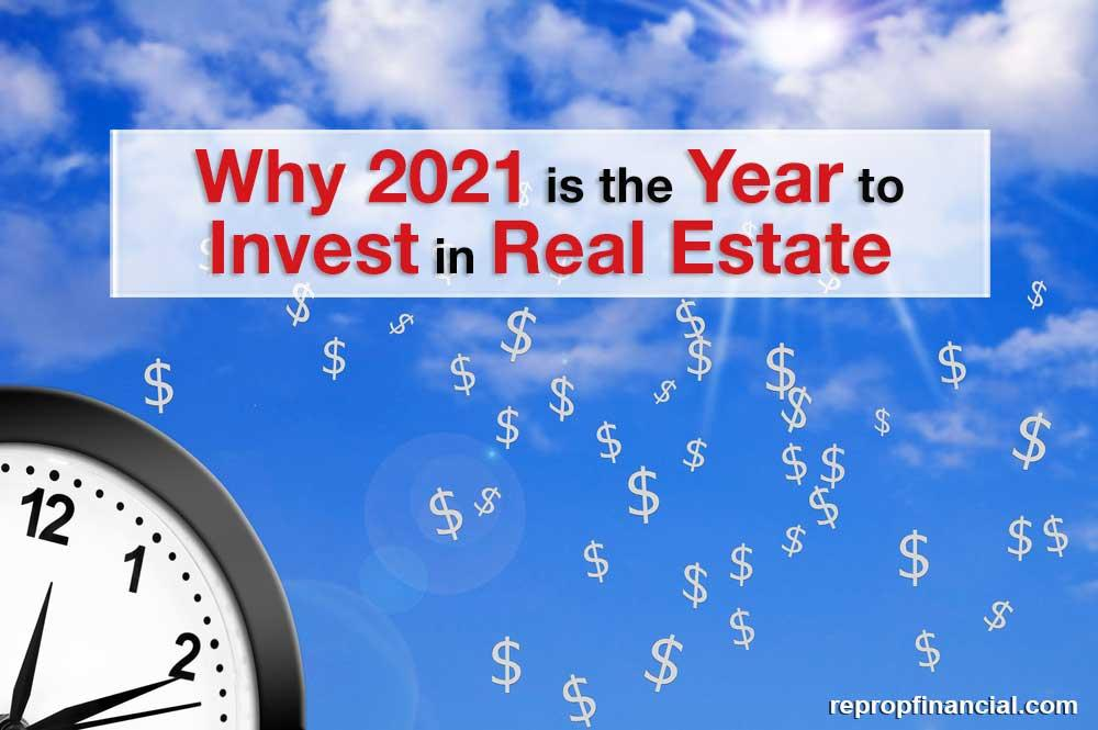 Why 2021 Is the Year to Invest in Real Estate